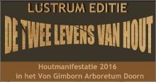 Houtmanifestatie 2016 Von Gimborn Arboretum Doorn